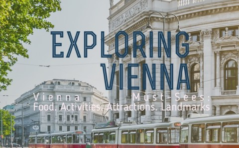Vienna Must-sees: Food, Activities, Attractions & Landmarks