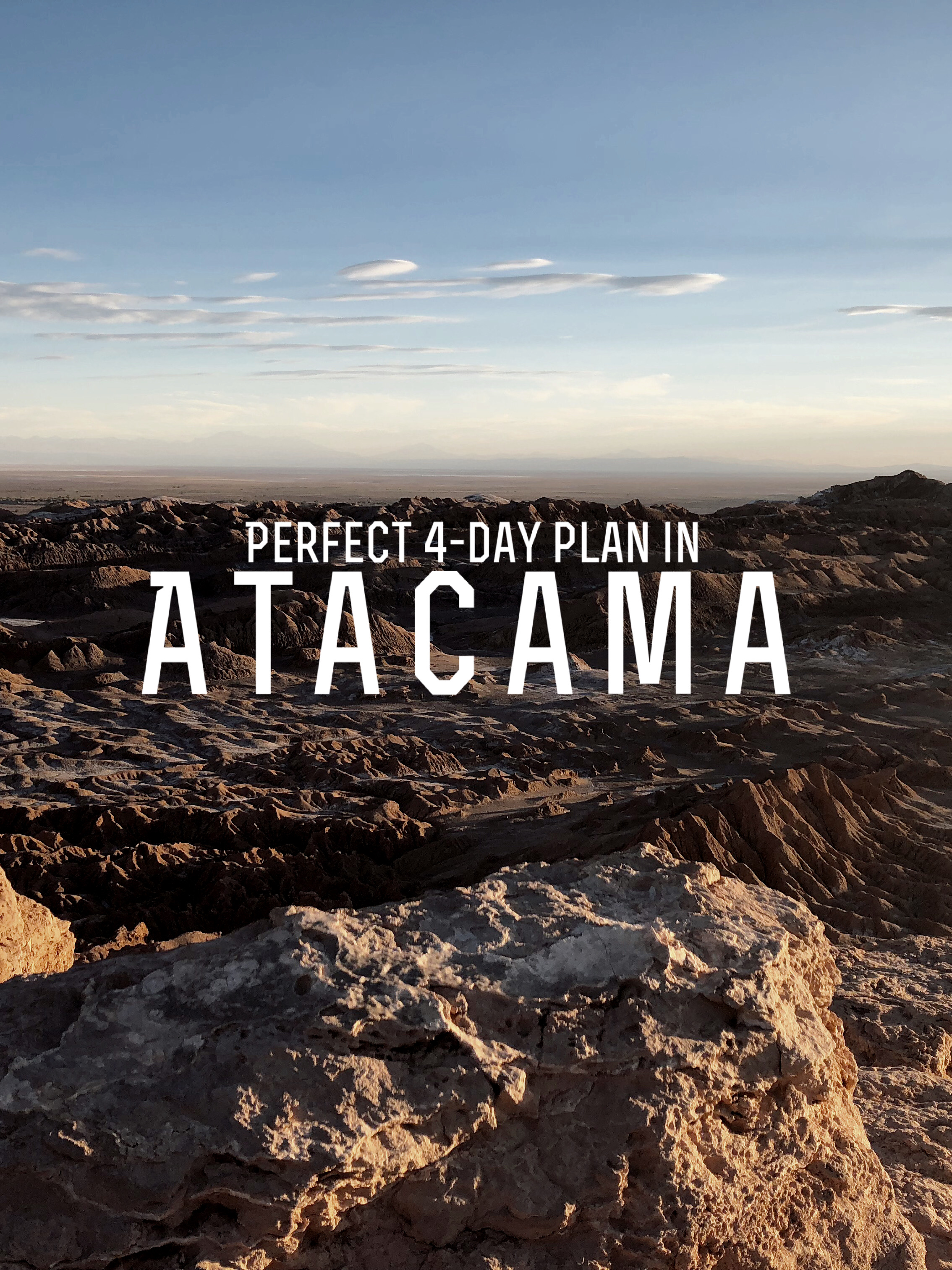 A Perfect 4-day Itinerary for the Atacama