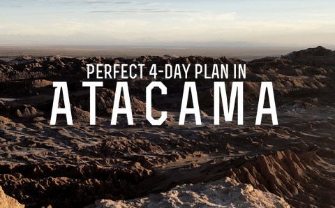 Perfect 4-day Plan for the Atacama