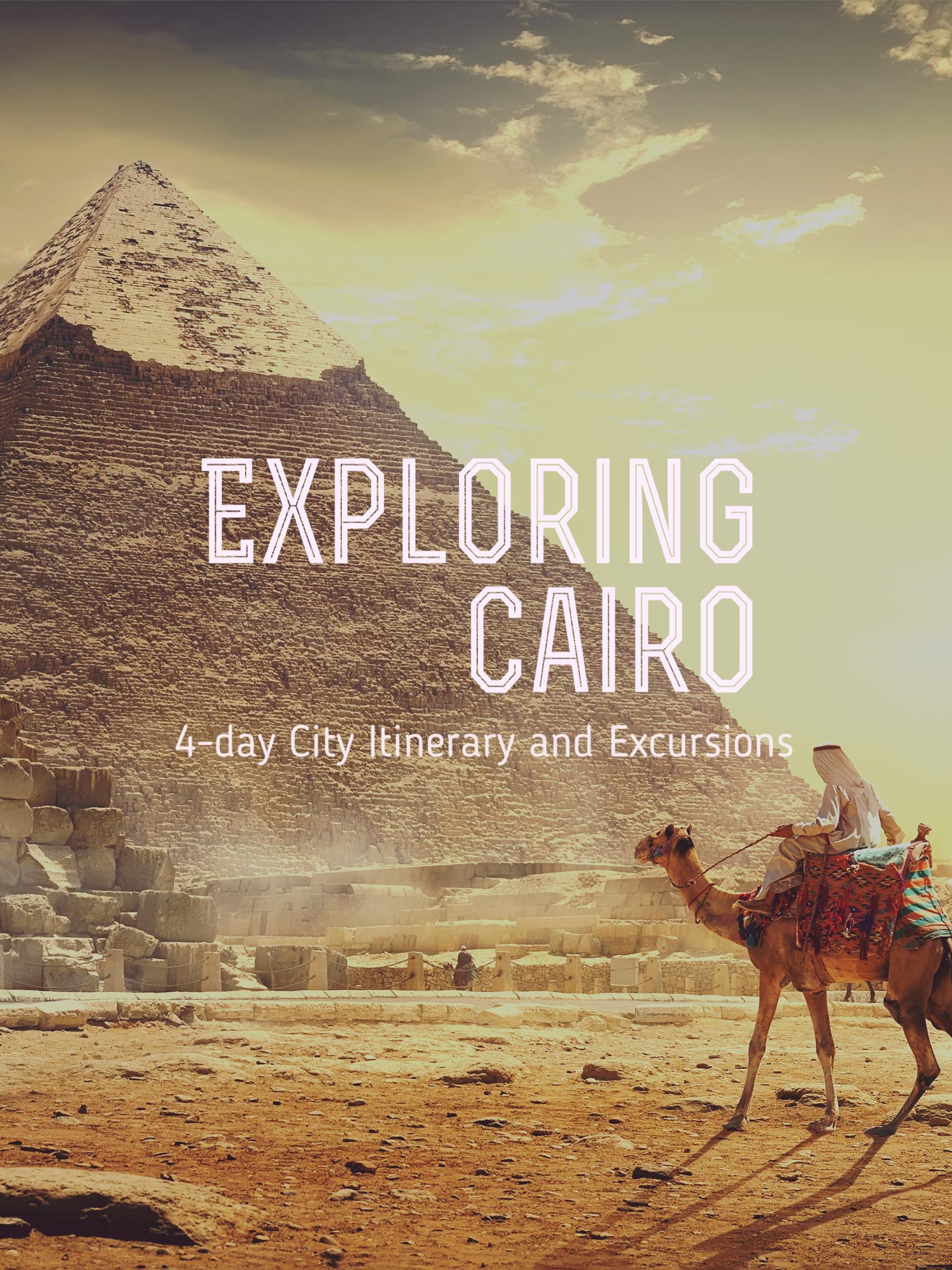 Exploring Cairo: 4-day Itinerary and City Walk