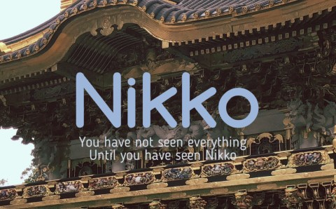 Don't Say Kekko until You Have Seen Nikko