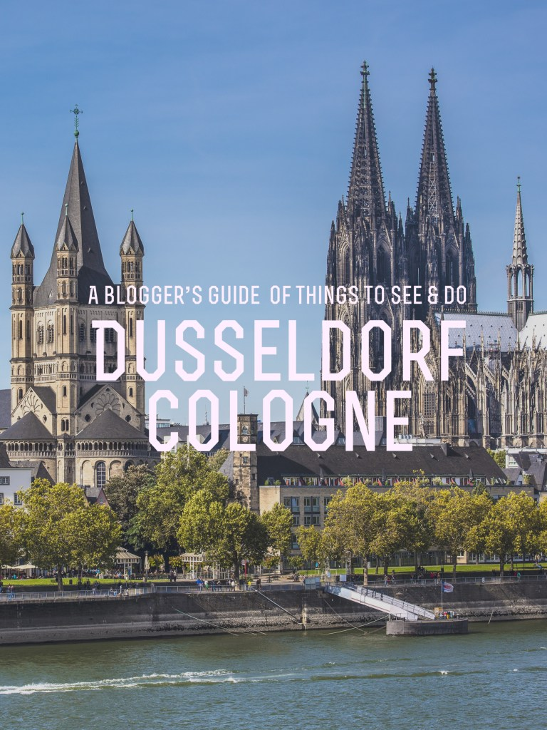 A Blogger's Guide of Things to See & Do in Düsseldorf and Cologne