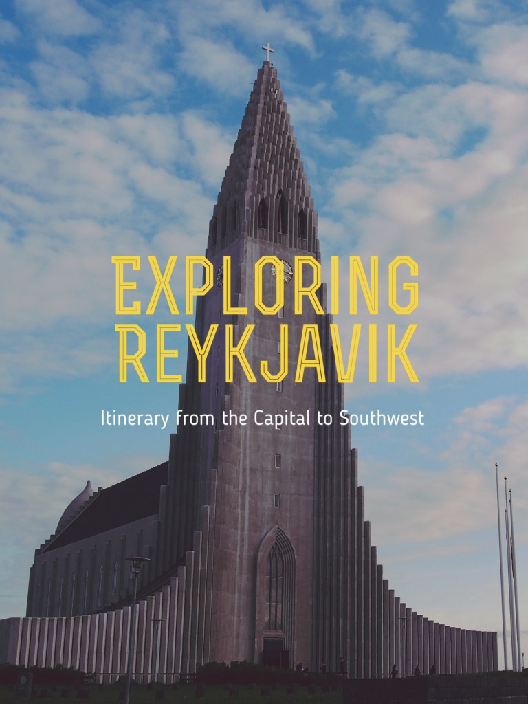 Exploring Reykjavik: Itinerary from the Capital to Southwest