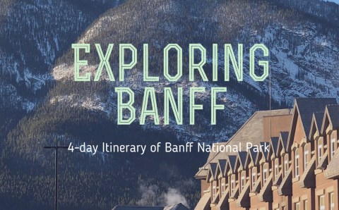 A Perfect 4-day Itinerary to the Banff, Alberta