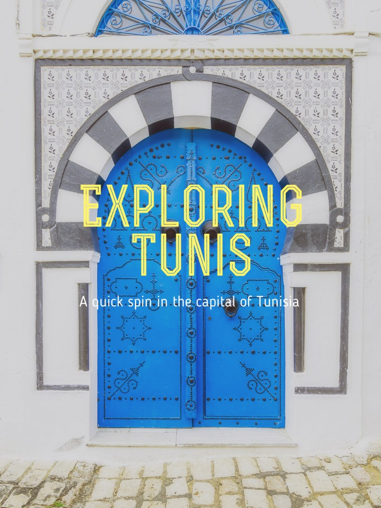 Exploring Tunis: A Quick Spin in the Capital of Tunisia