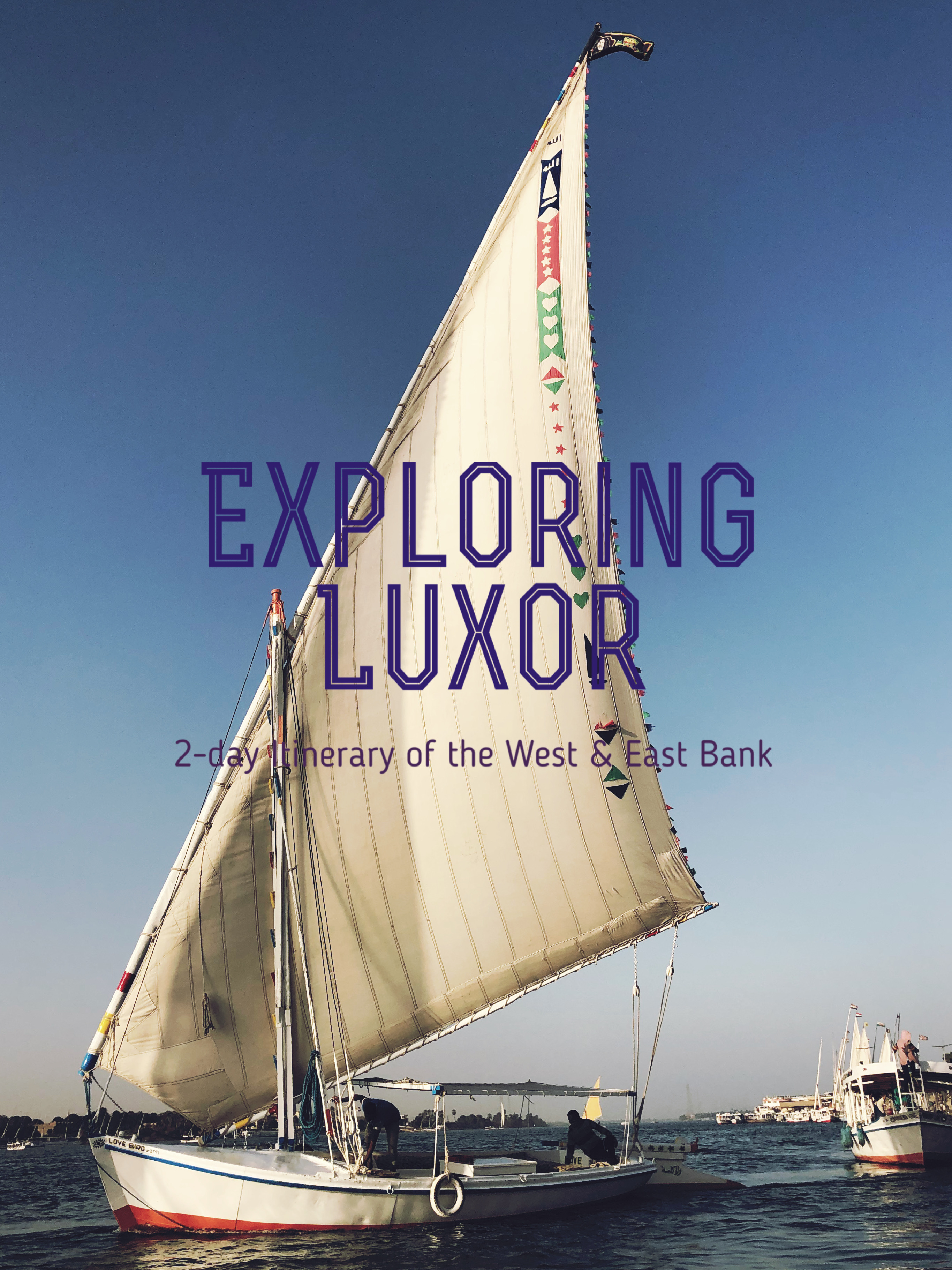 A Perfectly Fascinating Two-day Itinerary in Luxor