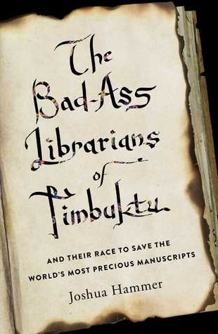 The cover of The Bad-Ass Librarians of Timbuktu
