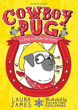 """The cover of """"Cowboy Pug"""" by Laura James"""