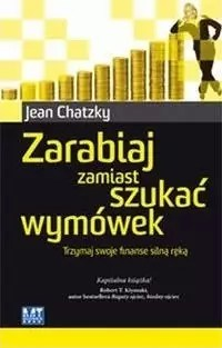 Jean Chatzky, Zarabiaj zamiast szukać wymówek