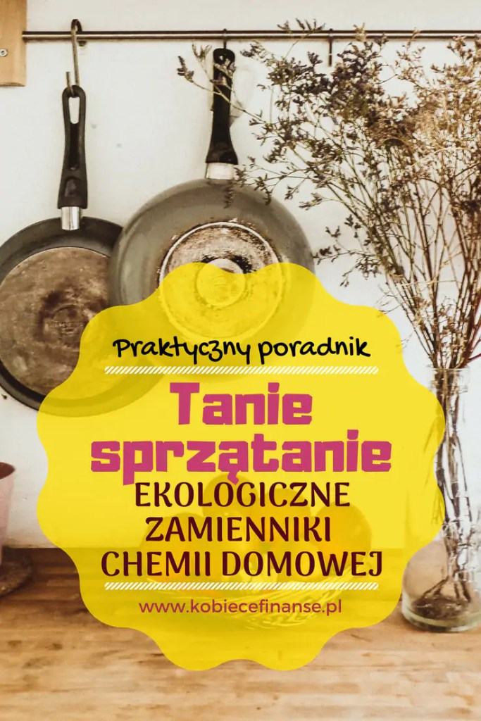 Tanie sprzątanie jest możliwe dzięki babcinym, ekologicznym sposobom - blog Kobiece Finanse