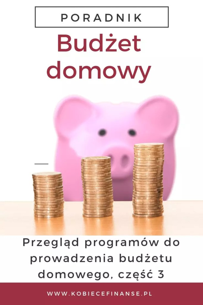 Przegląd programów do prowadzenia budżetu domowego, część 3. Blog Kobiece Finanse podpowiada, z jakich programów korzystać, by zarządzanie domowym budżetem było przyjemne i efektywne!