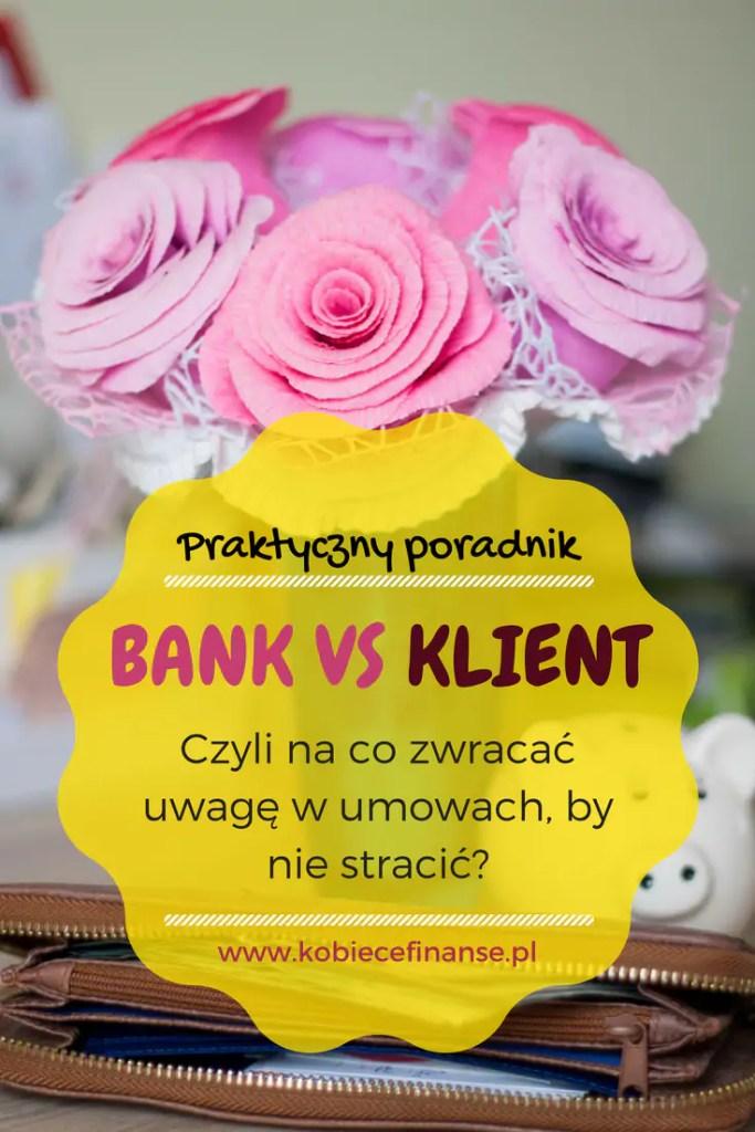 Bank vs klient - pułapki w umowach - zwróć na nie uwagę! Blog finansowy Kobiece Finanase