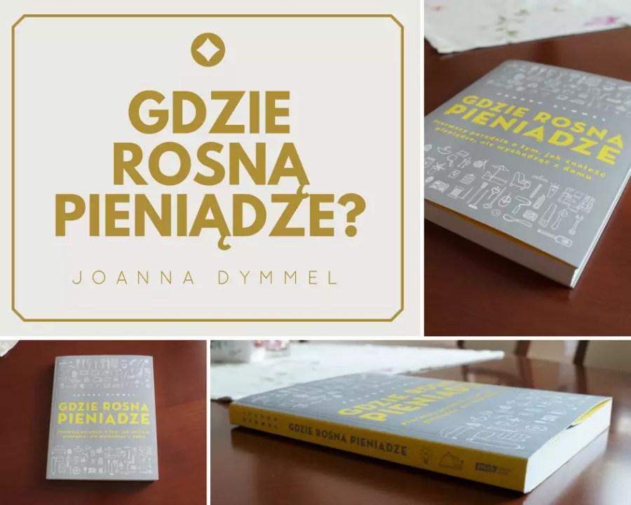 Gdzie rosną pieniądze? Joanna Dymmel - sprawdź ceny w Ceneo.pl