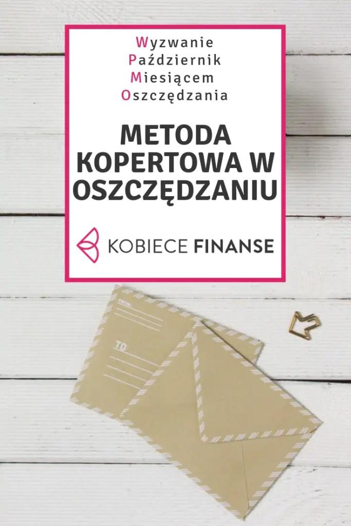 Metoda kopertowa w oszczędzaniu i planowaniu wydatków - prosty sposób na zarządzanie finansami osobistymi. Więcej na blogu Kobiece Finanse w ramach wyzwania Październik Miesiącem Oszczędzania #domowybudżet #finanseosobiste #metodakopertowa #metodasłoikowa #pieniądze #finanse #pmo #wyzwaniepmo #październikmiesiącemoszczędzania