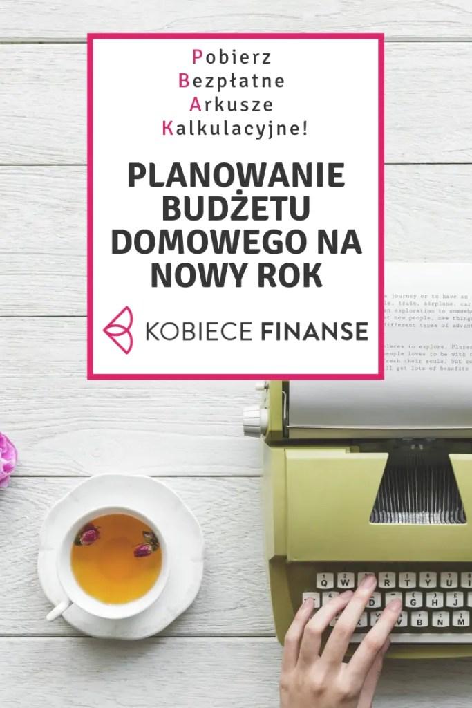 Jak zaplanować finansowo kolejny rok? Jak wyznaczać sobie finansowe cele i przeanalizować miniony rok? Zaplanuj budżet domowy na nowy rok z prostymi, darmowymi arkuszami kalkulacyjnymi bloga Kobiece Finanse :-) #arkuszkalkulacyjny #organizacja #zorganizowana #panidomu #finanse #finanseosobiste #budżetdomowy #planowanie #blog #poradnik #inspiracje