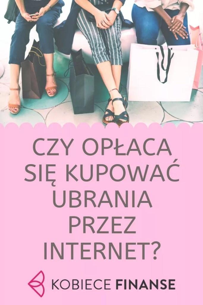 Czy opłaca się kupować ubrania przez internet?