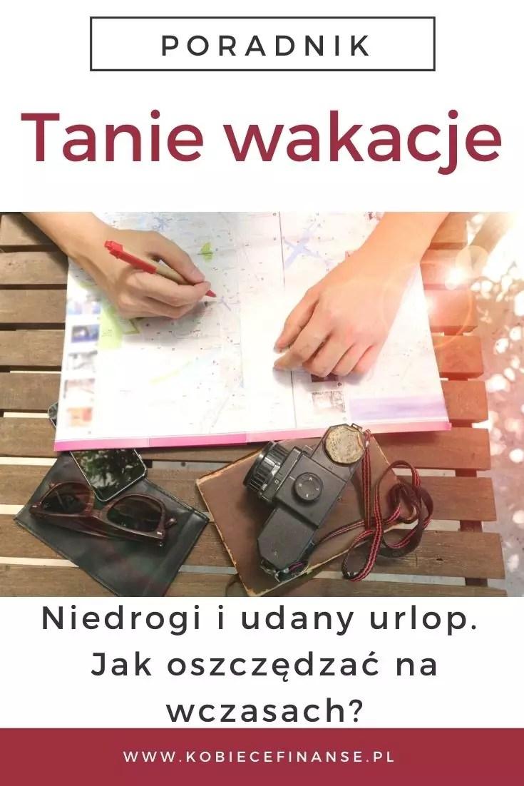 Tanie wakacje w Polsce - jak oszczędzać na wczasach i zapewnić sobie niedrogi i udany urlop?