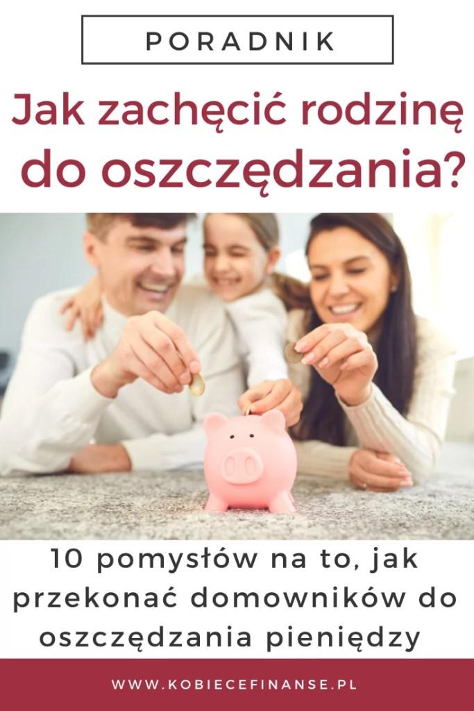 Jak oszczędzać pieniądze w domu? Jak zachęcić do oszczędzania rodzinę?