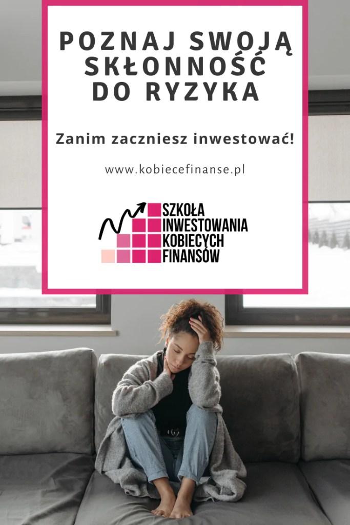 Czy znasz swoją skłonność do ryzyka w inwestowaniu?