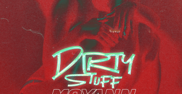 Moyann – Dirty Stuff Ft Papi Don