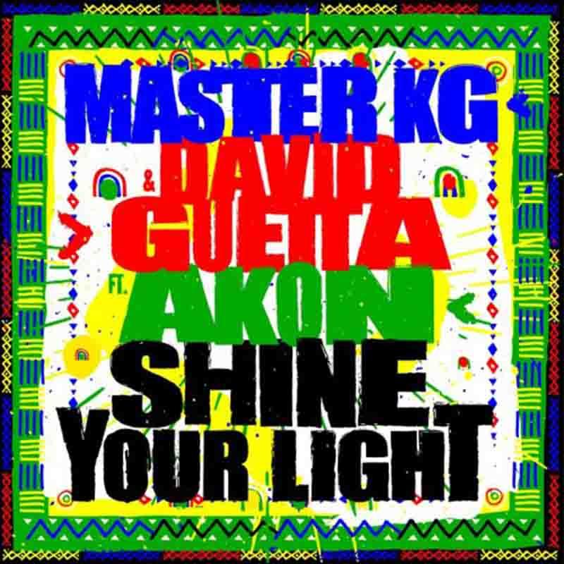 Master KG - Shine Your Light Ft David Guetta x Akon