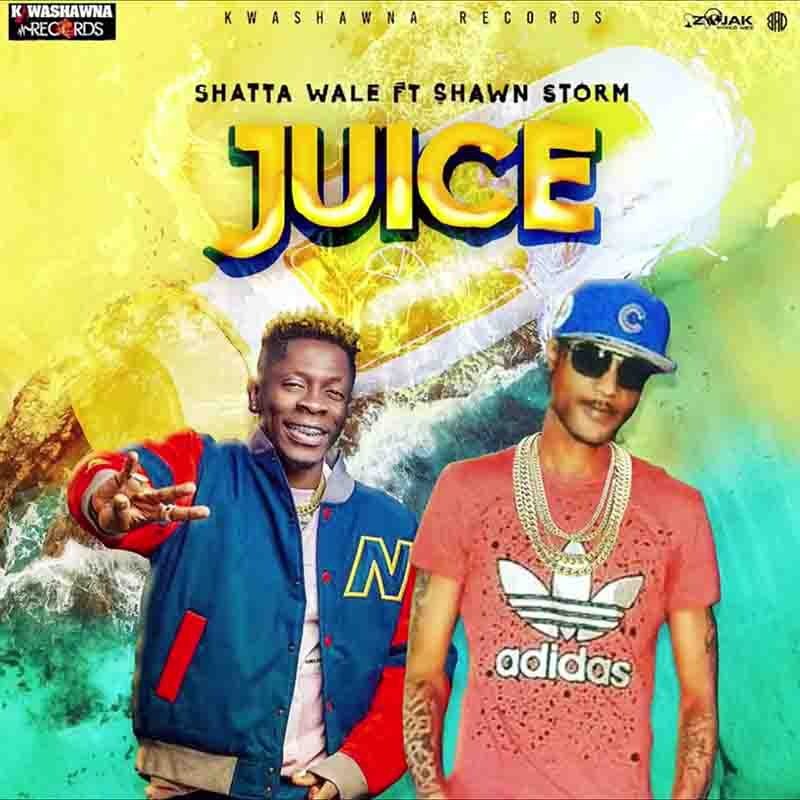 Shatta Wale - Juice Ft Shawn Storm