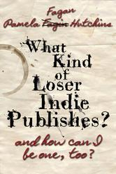 What+Kind+of+Loser+Indie+Publishes,+and+How+Can+I+Be+One,+Too?