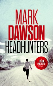 Mark Dawson's latest release, HEADHUNTERS, is available on Kobo