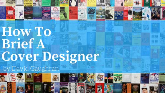 How To Brief A Cover Designer