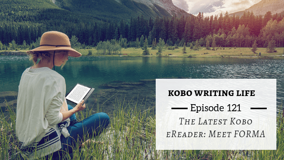 KWL EP 121 – Behind-the-Scenes Look at Kobo's New eReader Forma with Ramesh Mantha