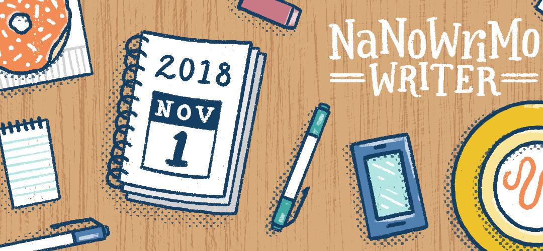 Ready, Set, WRITE! NaNoWriMo 2018 is kicking off!