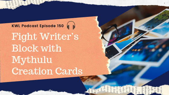 #150 – Fight Writer's Block with Mythulu Creation Cards