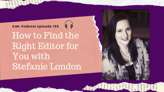 KWL Ep 155: How to Find the Right Editor for You with Stefanie London