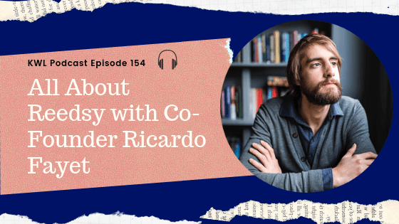 KWL EP 154 — All About Reedsy with Co-Founder Ricardo Fayet
