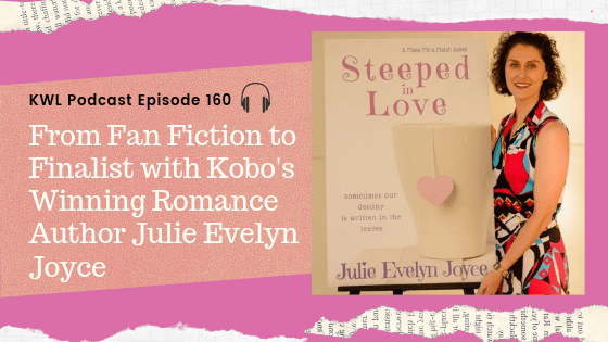 Ep 160 — From Fan Fiction to Finalist with Kobo's Winning Romance Author Julie Evelyn Joyce