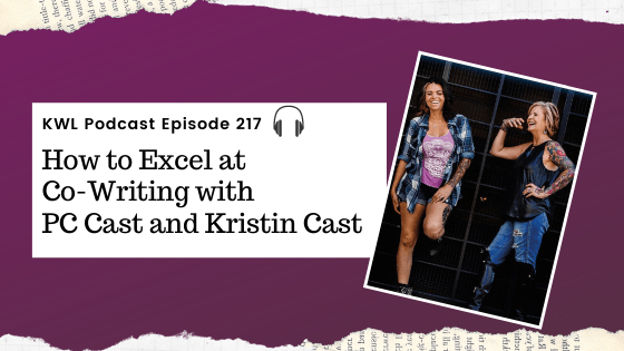 KWL – 217 – How to Excel at Co-Writing with PC Cast and Kristin Cast