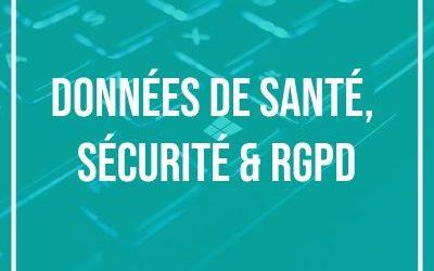 Données de santé numériques, sécurité & RGPD