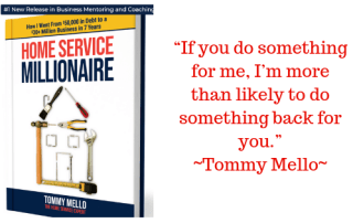 Entrepreneur, Serial Entrepreneur, Relationship Marketing, Entrepreneur Examples, Home Service Expert, Tommy Mello, Home Service Millionaire