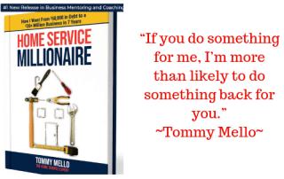 Entrepreneur, Serial Entrepreneur, Relationship Marketing, Entrepreneur Examples, Home Service Expert, Tommy Mello, Home Service Millionaire
