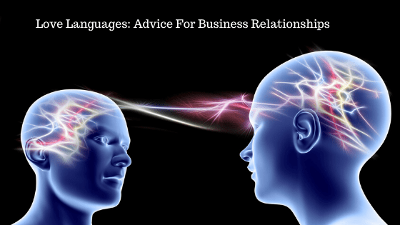 Love Languages, Relationship Advice, Business Partners