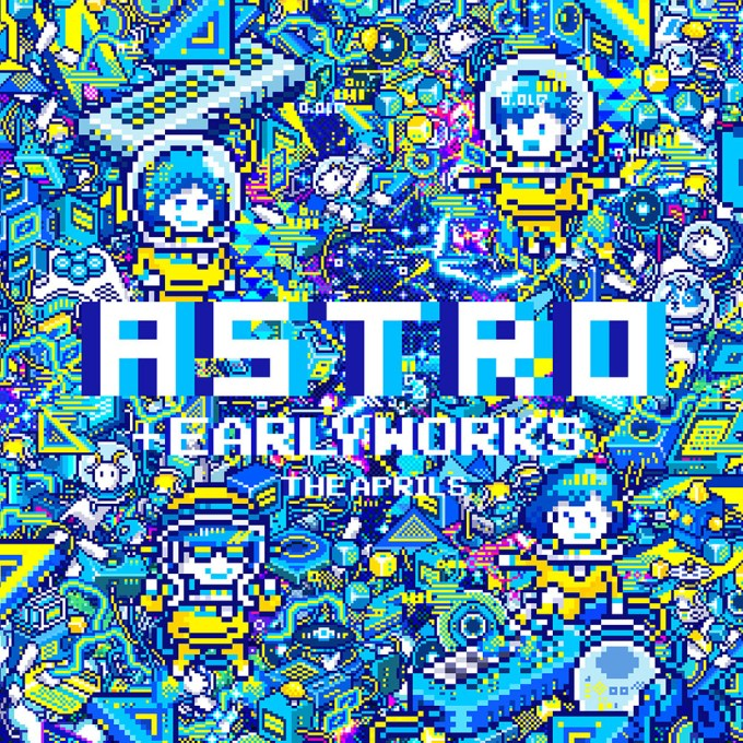 『ASTRO +EARLY WORKS』