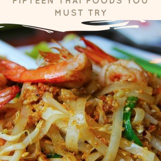 Fifteen Thai Foods You Must Try
