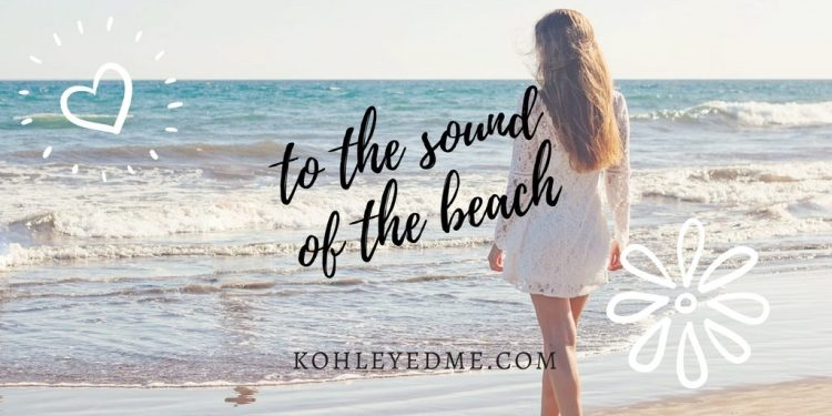 to the sound of the beach