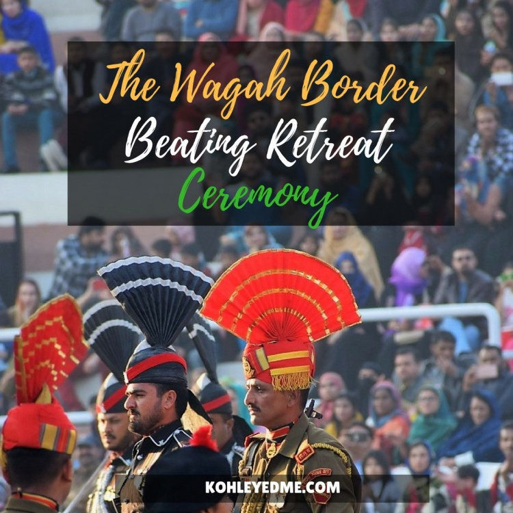 Wagah Border Beating Retreat Ceremony kohleyedme.com