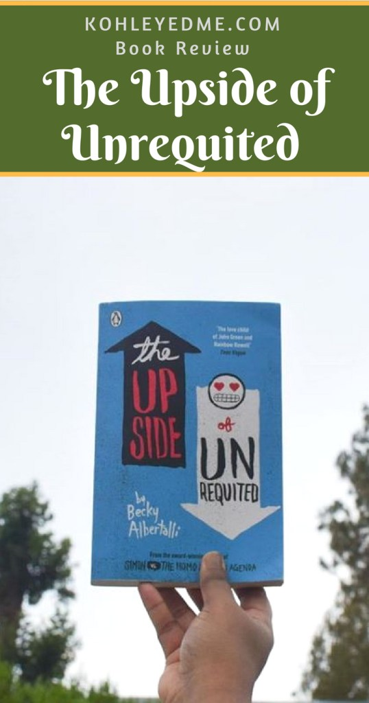 the upside of unrequited by becky albertali book review kohleyedme.com