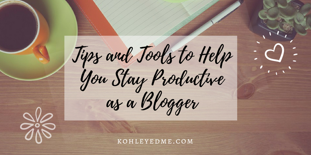 Tips and Tools to Help You Stay Productive as a Blogger