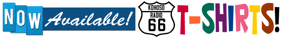Now Available! KoHoSo Radio 66 T-Shirts!