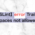 【ESLint】 error  Trailing spaces not allowed