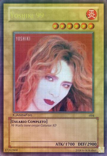 yoshiki-99 - Cartas de Yu-Gi-Oh! para los usuarios... - Off Topic