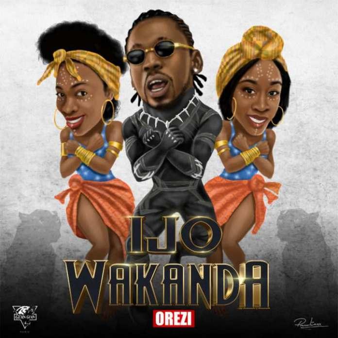 """New Music: Orezi's New Single """"Ijo Wakanda"""" Will Make You Put On You Dancing Shoes 1"""